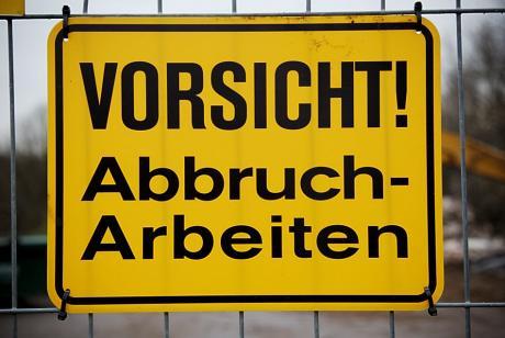 VORSICHT!: Abbrucharbeiten