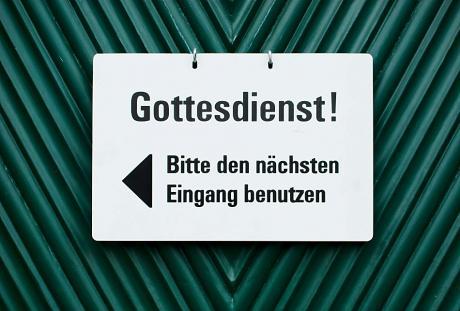 Gottesdienst!: Bitte den nächsten Eingang benutzen