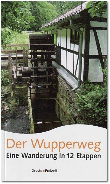 Der Wupperweg: Eine Wanderung in 12 Etappen